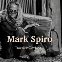 Mark Spiro - Traveling Cowboys Album Review