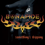 Bonafide Something's Dripping new music review