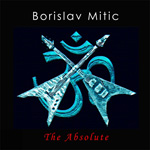 Borislav Mitic The Absolute new music review