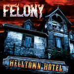 Felony Helltown Hotel new music review