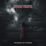Human Temple Murder of Crows new music review