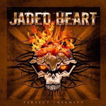 Jaded Heart Perfect Insanity new music review