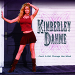 Kimberley Dahme Can't A Girl Change Her Mind new music review