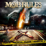 Mob Rules Radical Peace new music review