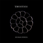 Trusties Human Wheel music review